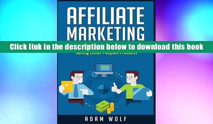 Best Ebook  Affiliate Marketing: Develop An Online Business Empire From Selling Other Peoples