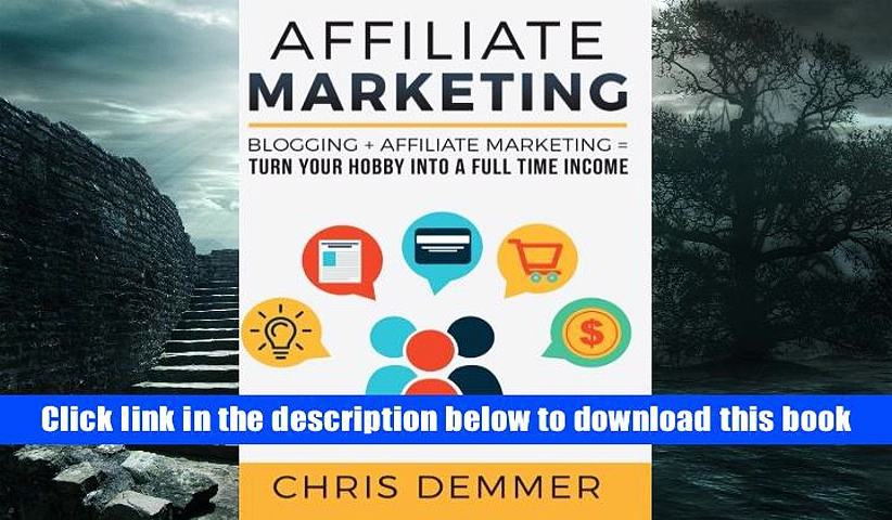 Ebook Online Affiliate Marketing: Blogging + Affiliate Marketing = Turn Your Hobby Into A Full