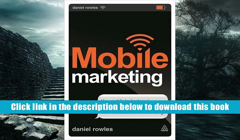 PDF [Download]  Mobile Marketing: How Mobile Technology is Revolutionizing Marketing,