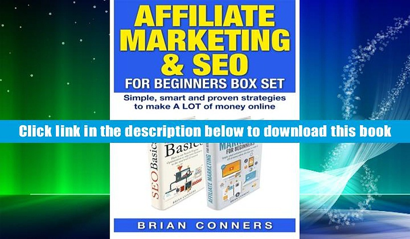 PDF [Download]  Affiliate Marketing   SEO for Beginners Box Set: Simple, smart and proven
