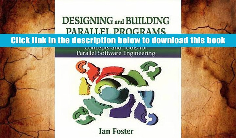 Popular Book  Designing and Building Parallel Programs: Concepts and Tools for Parallel Software
