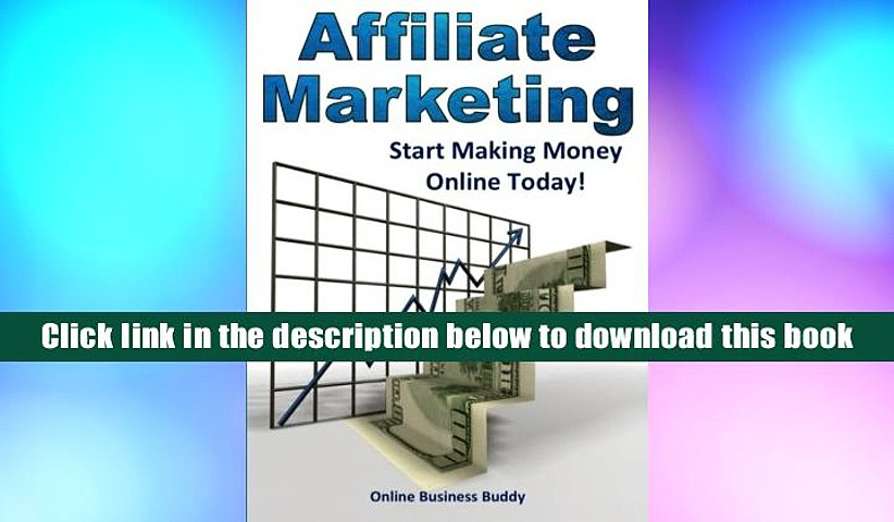Ebook Online Affiliate Marketing: Start Making Money Online Today  For Full