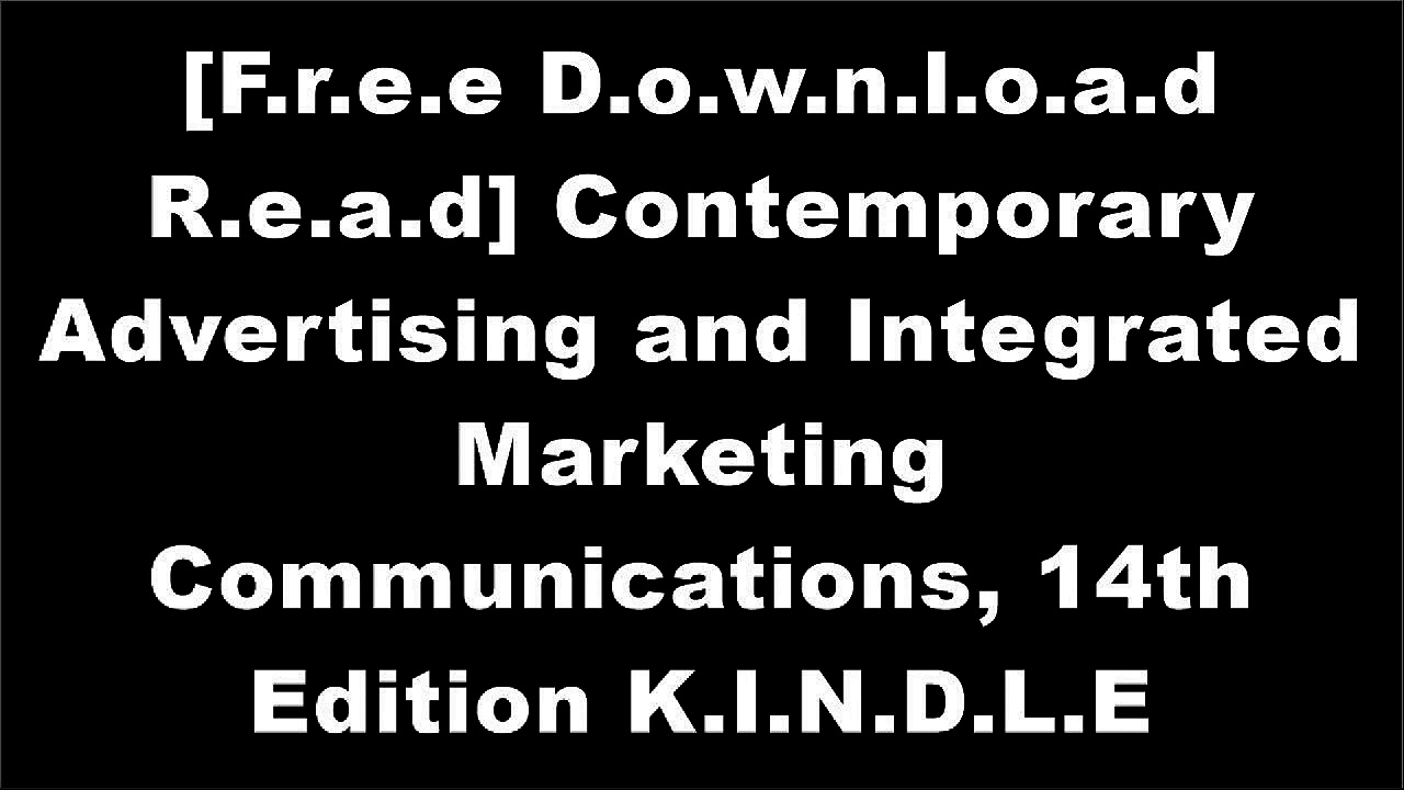 [wdkgV.F.R.E.E D.O.W.N.L.O.A.D R.E.A.D] Contemporary Advertising and Integrated Marketing Communications, 14th Edition by William Arens, Michael Weigold, Christian ArensDavid W. GuthJohn V. PavlikGlen T. Cameron [P.P.T]