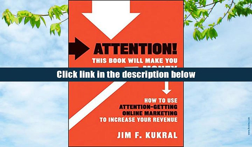 Download BookK Attention! This Book Will Make You Money: How to Use Attention-Getting Online