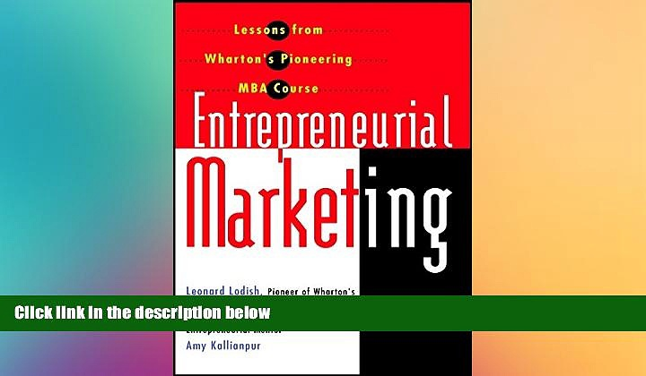 FREE PDF  Entrepreneurial Marketing: Lessons from Wharton s Pioneering MBA Course  DOWNLOAD ONLINE