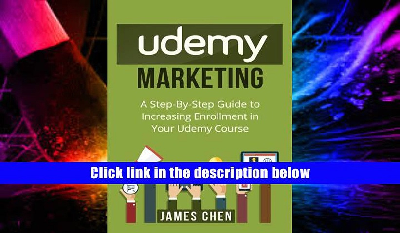 Read Online  Udemy Marketing: A Step-By-Step Guide to Increasing Enrollment in Your Udemy Course