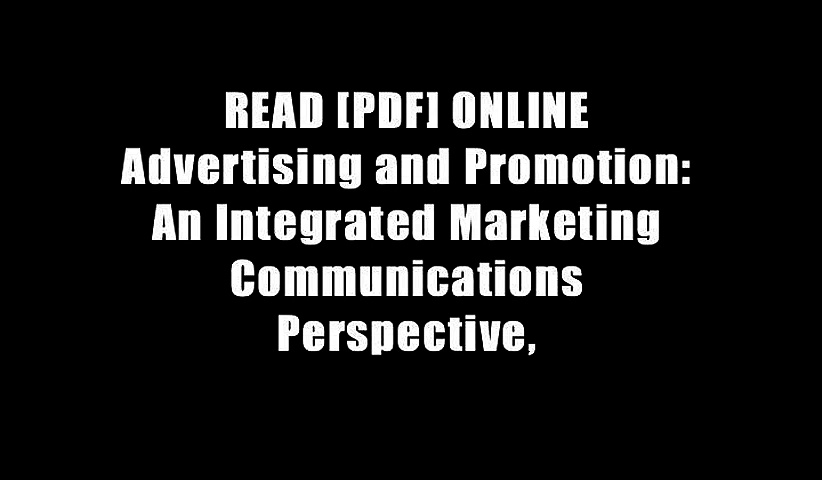 READ [PDF] ONLINE Advertising and Promotion: An Integrated Marketing Communications Perspective,