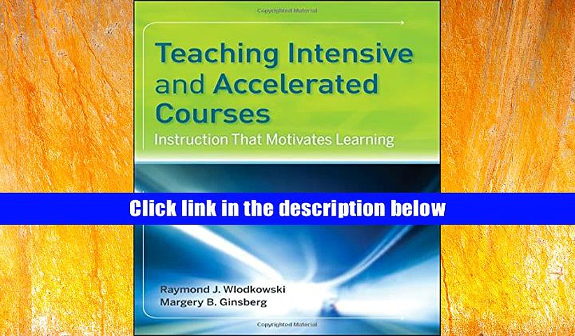 Download eTextbook Teaching Intensive and Accelerated Courses: Instruction that Motivates Learning