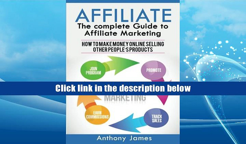Audiobook  Affiliate: The Complete Guide to Affiliate Marketing (How to Make Money Online Selling