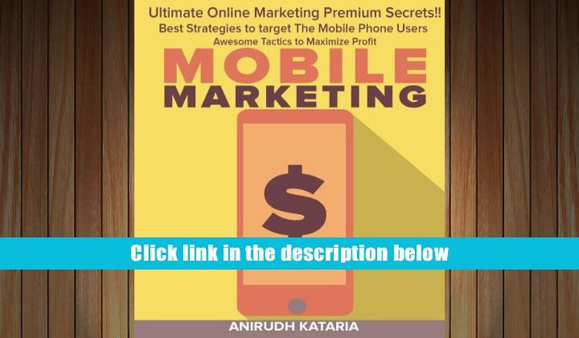 Read Online  MOBILE MARKETING: Ultimate Online Marketing Premium Secrets Best Strategies to target