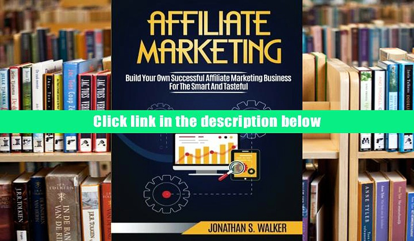 Popular Book  Affiliate Marketing: Build Your Own Successful Affiliate Marketing Business from