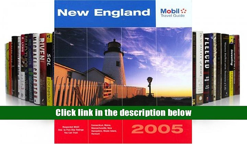 FREE [DOWNLOAD] Mobil Travel Guide New England, 2005: Connecticut, Maine, Massachusetts, New