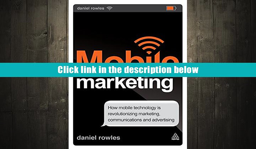 [Download]  Mobile Marketing: How Mobile Technology is Revolutionizing Marketing, Communications