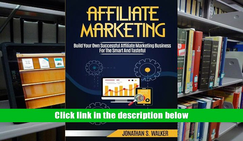 eBook Download Affiliate Marketing: Build Your Own Successful Affiliate Marketing Business from