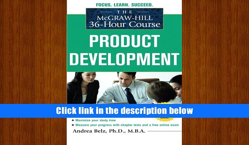 Read Online  The McGraw-Hill 36-Hour Course Product Development (McGraw-Hill 36-Hour Courses)