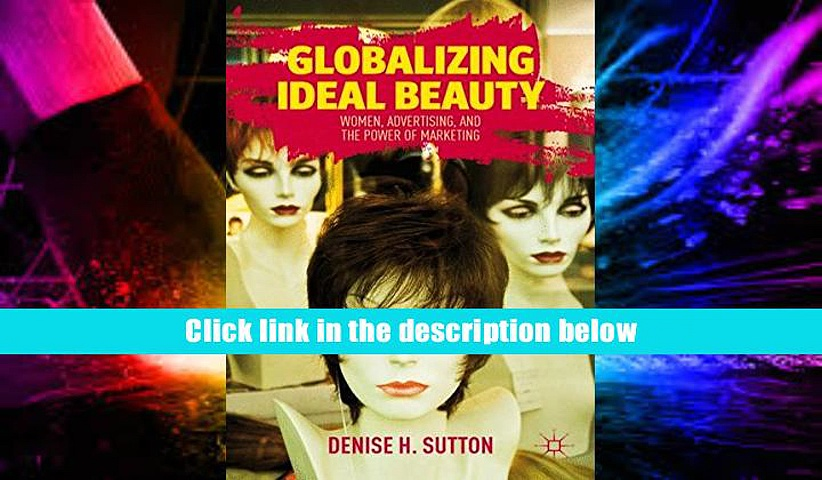 Download [PDF]  Globalizing Ideal Beauty: Women, Advertising, and the Power of Marketing D. Sutton