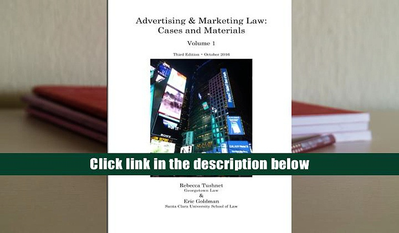 Read PDF Advertising   Marketing Law: Cases   Materials, 3d Ed. (Volume 1) READ ONLINE