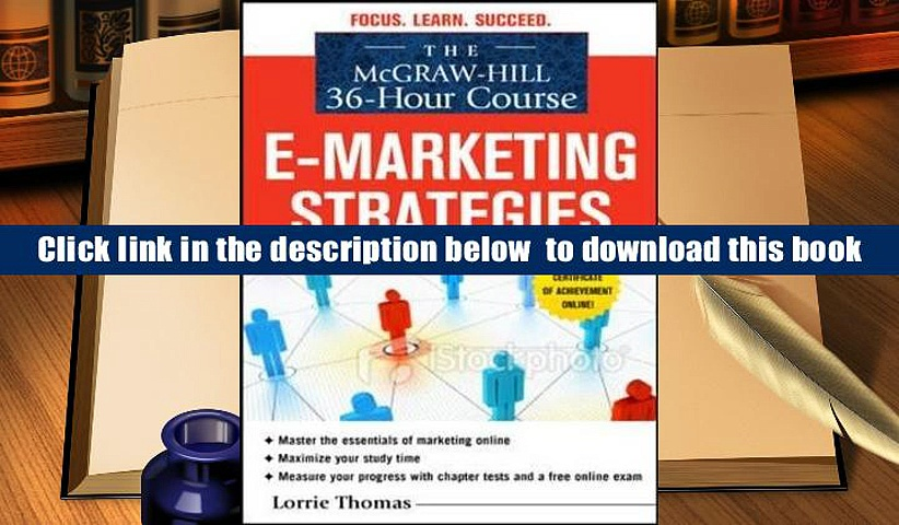 Read Online  The McGraw-Hill 36-Hour Course: Online Marketing (McGraw-Hill 36-Hour Courses) Lorrie