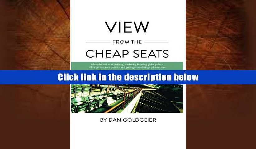 Audiobook  View From The Cheap Seats: A broader look at advertising, marketing, branding, global