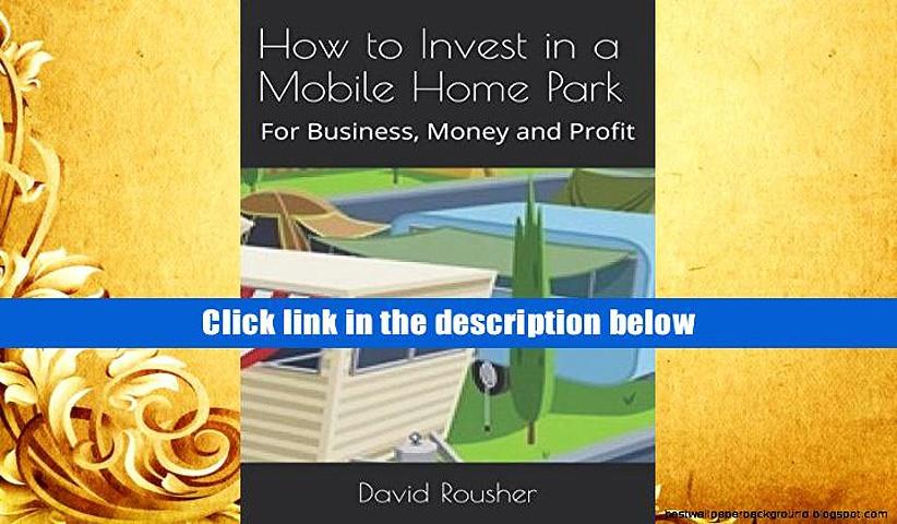 BEST PDF  How to Invest in a Mobile Home Park: For Business, Money and Profit TRIAL EBOOK