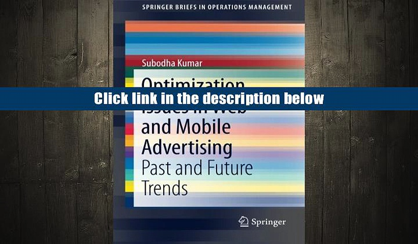 [PDF]  Optimization Issues in Web and Mobile Advertising: Past and Future Trends (SpringerBriefs