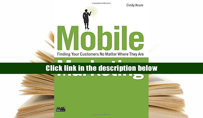 Download eTextbook Mobile Marketing: Finding Your Customers No Matter Where They Are (Que
