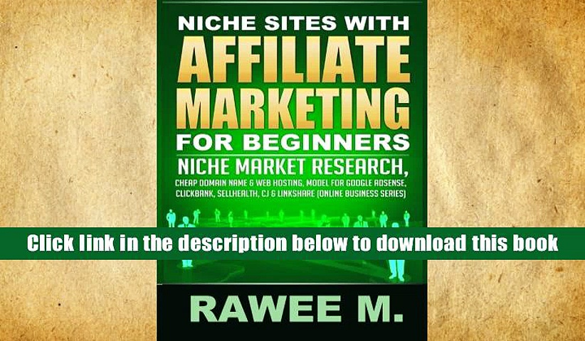 BEST PDF  Niche Sites With Affiliate Marketing For Beginners: Niche Market Research, Cheap Domain