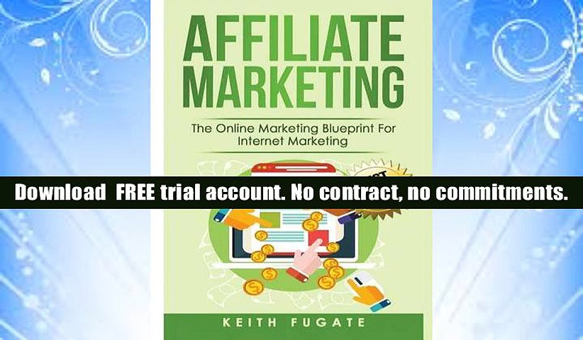 Read Online  Affiliate Marketing Trial Ebook