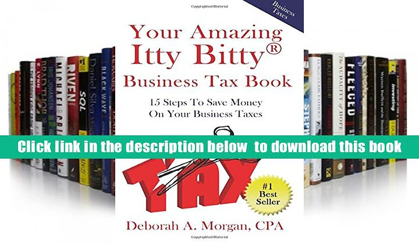 [Download]  Your Amazing Itty Bitty Business Tax Book: 15 Simple Tips for Saving Money  On Your