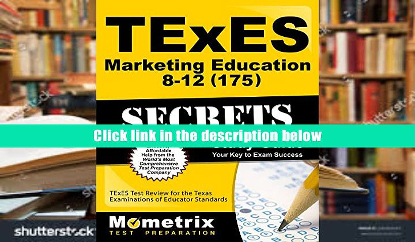 FREE [DOWNLOAD] TExES (175) Marketing Education 8-12 Exam Secrets Study Guide: TExES Test Review
