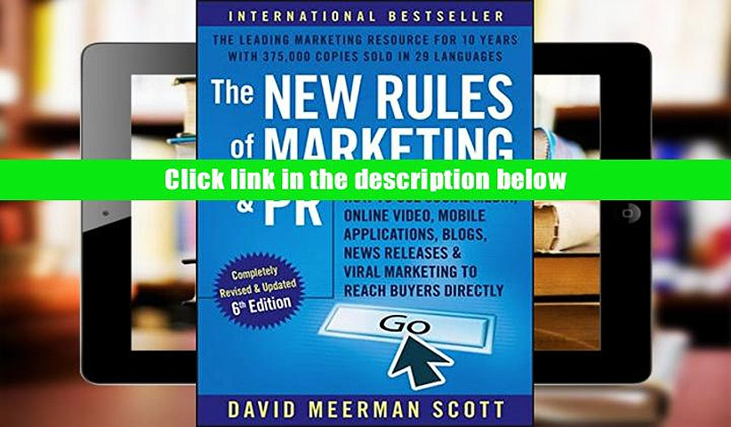 FREE [DOWNLOAD] The New Rules of Marketing and PR: How to Use Social Media, Online Video, Mobile