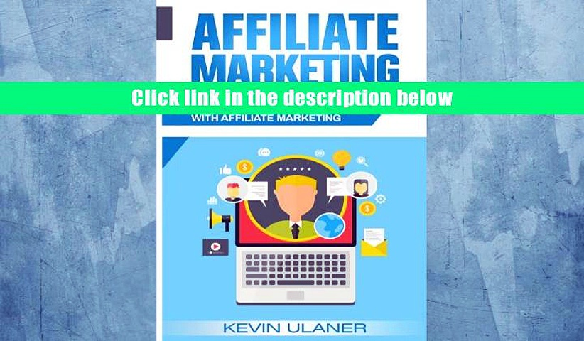 Download eTextbook Affiliate Marketing: The Beginner s Step By Step Guide To Making Money Online