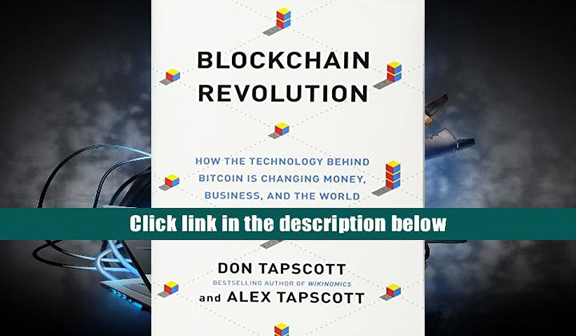 DOWNLOAD [Ebook] Blockchain Revolution: How the Technology Behind Bitcoin Is Changing Money,