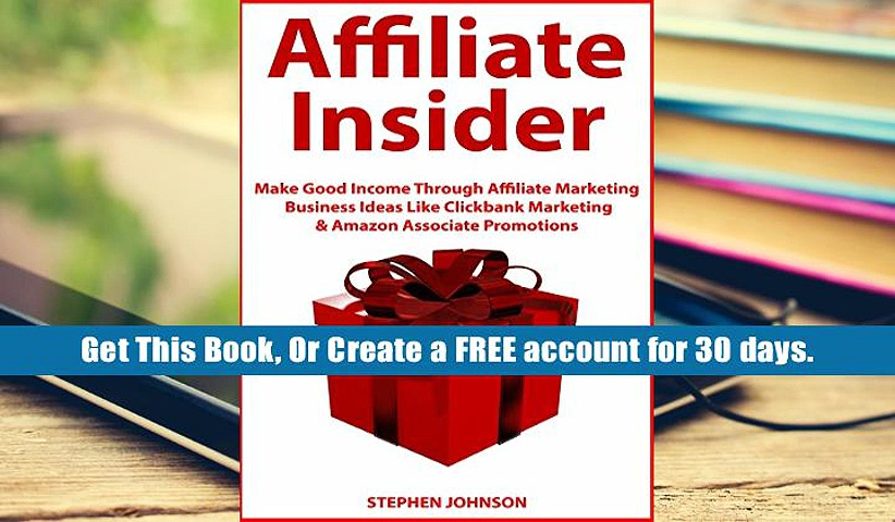 Full Trial Affiliate Insider: Make Good Income Through Affiliate Marketing Business Ideas Like