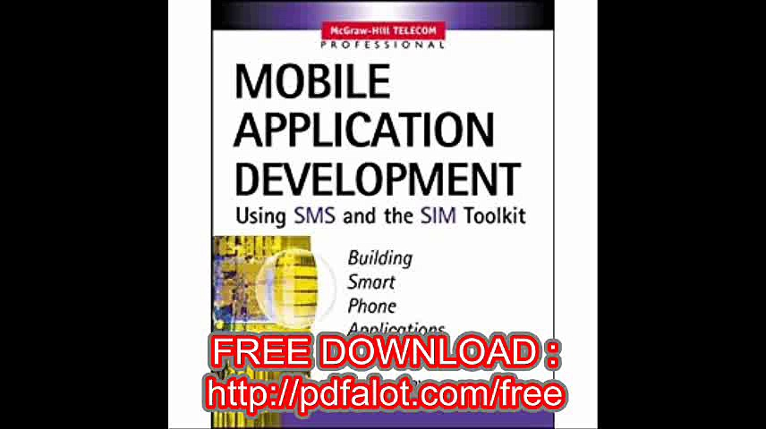 Mobile Application Development with SMS and the SIM Toolkit