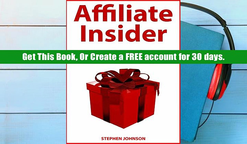 Get Trial Affiliate Insider: Make Good Income Through Affiliate Marketing Business Ideas Like