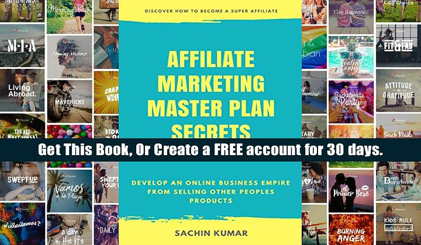Free Trial AFFILIATE MARKETING MASTER PLAN SECRETS: Develop An Online Business Empire From Selling