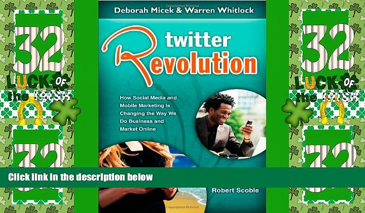 Must Have PDF  Twitter Revolution: How Social Media and Mobile Marketing is Changing the Way We Do