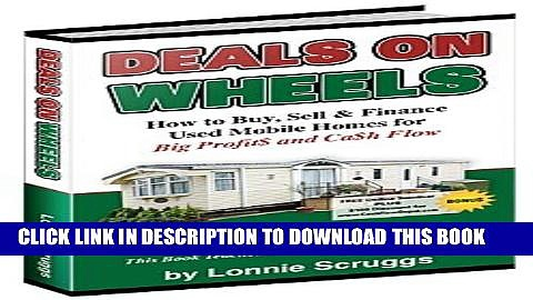 [Download] Deals on wheels: How to buy, sell   finance used mobile homes for big profits and cash