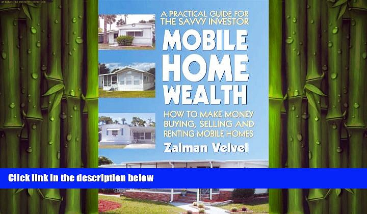 READ book  Mobile Home Wealth: How to Make Money Buying, Selling and Renting Mobile Homes READ