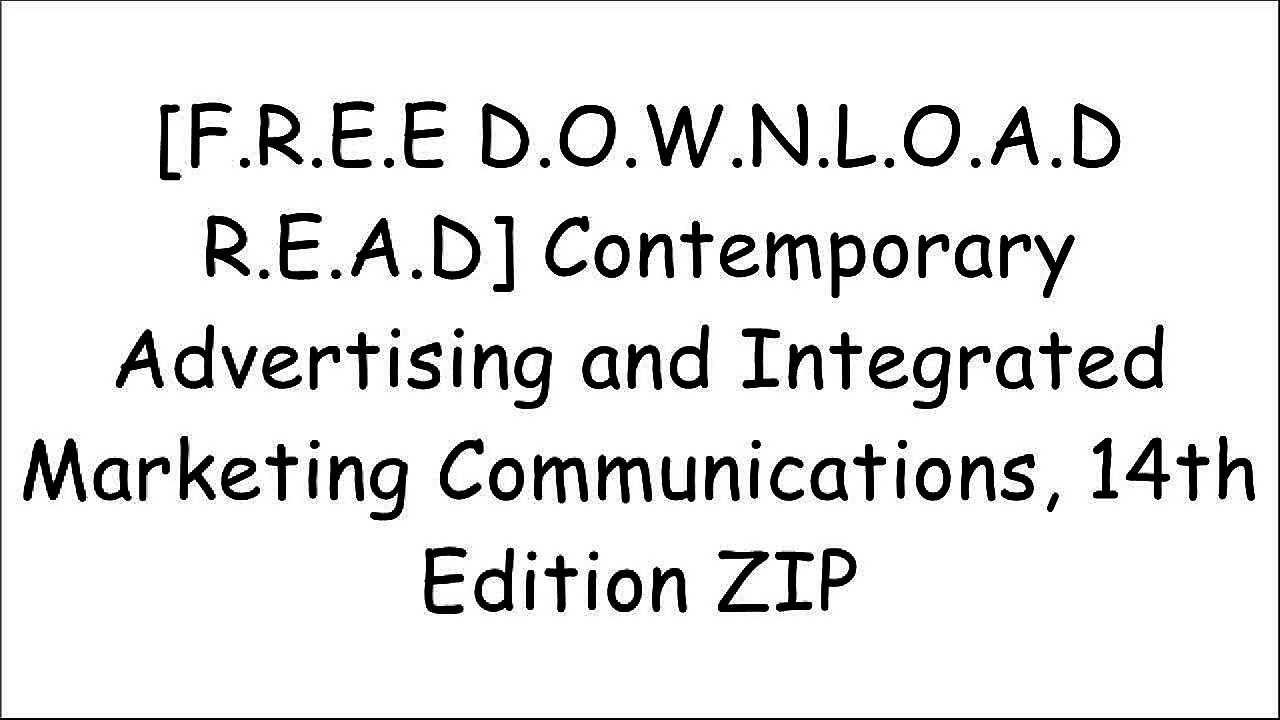 [tHBpi.Free Download Read] Contemporary Advertising and Integrated Marketing Communications, 14th Edition by William Arens, Michael Weigold, Christian ArensDennis L. WilcoxJennifer GehrtDavid W. Guth DOC