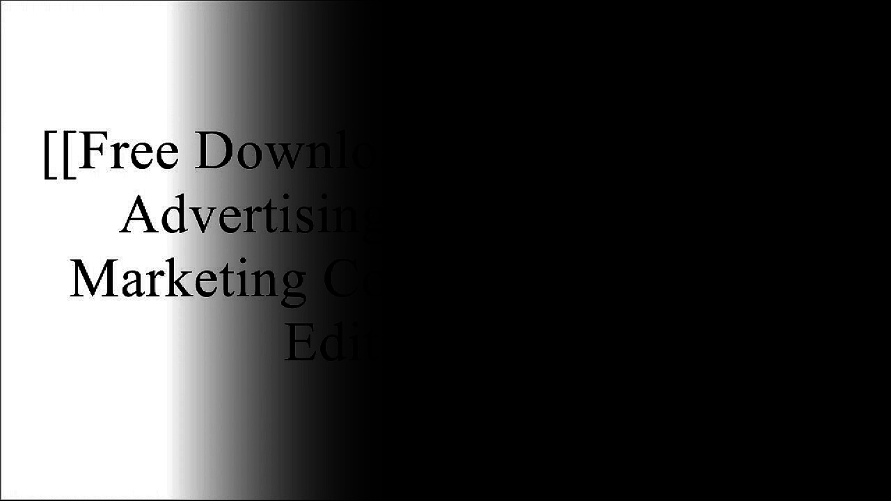 [JgJ4H.[F.r.e.e] [D.o.w.n.l.o.a.d]] Integrated Advertising, Promotion, and Marketing Communications (6th Edition) by Kenneth E. Clow, Donald E. BaackMichael R. SolomonMelissa BarkerBert Rosenbloom [E.P.U.B]
