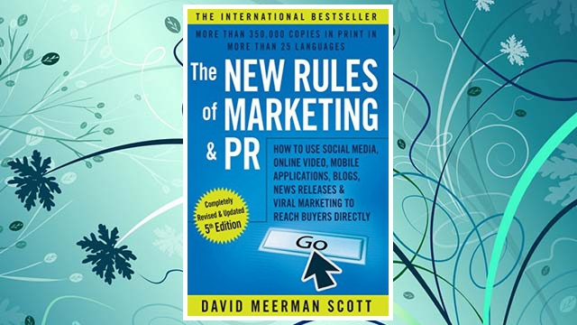 Download PDF The New Rules of Marketing and PR: How to Use Social Media, Online Video, Mobile Applications, Blogs, News Releases, and Viral Marketing to Reach Buyers Directly FREE