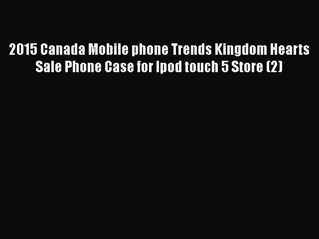 Download 2015 Canada Mobile phone Trends Kingdom Hearts Sale Phone Case for Ipod touch 5 Store
