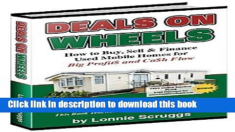 [PDF] Deals on wheels: How to buy, sell   finance used mobile homes for big profits and cash flow