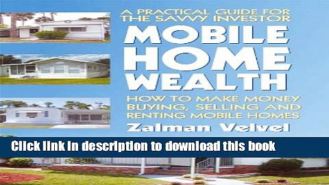 Books Mobile Home Wealth: How to Make Money Buying, Selling and Renting Mobile Homes Full Download