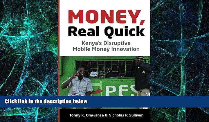 Must Have PDF  Money, Real Quick: Kenya s Disruptive Mobile Money Innovation  Best Seller Books