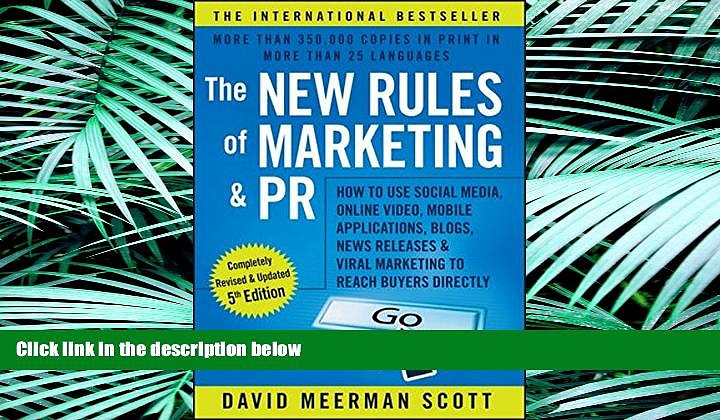 FREE PDF  The New Rules of Marketing and PR: How to Use Social Media, Online Video, Mobile