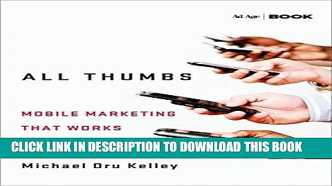 [PDF] All Thumbs: Mobile Marketing that Works Popular Online