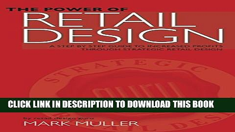 [PDF] The Power Of Retail Design: A Step By Step Guide To Increased Profits Through Strategic